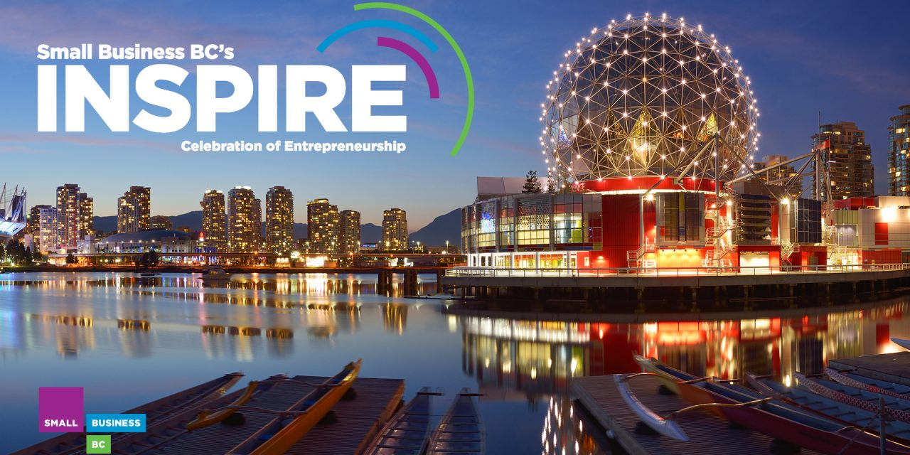 Key Takeaways from INSPIRE 2018 – Small Business BC's Annual Conference